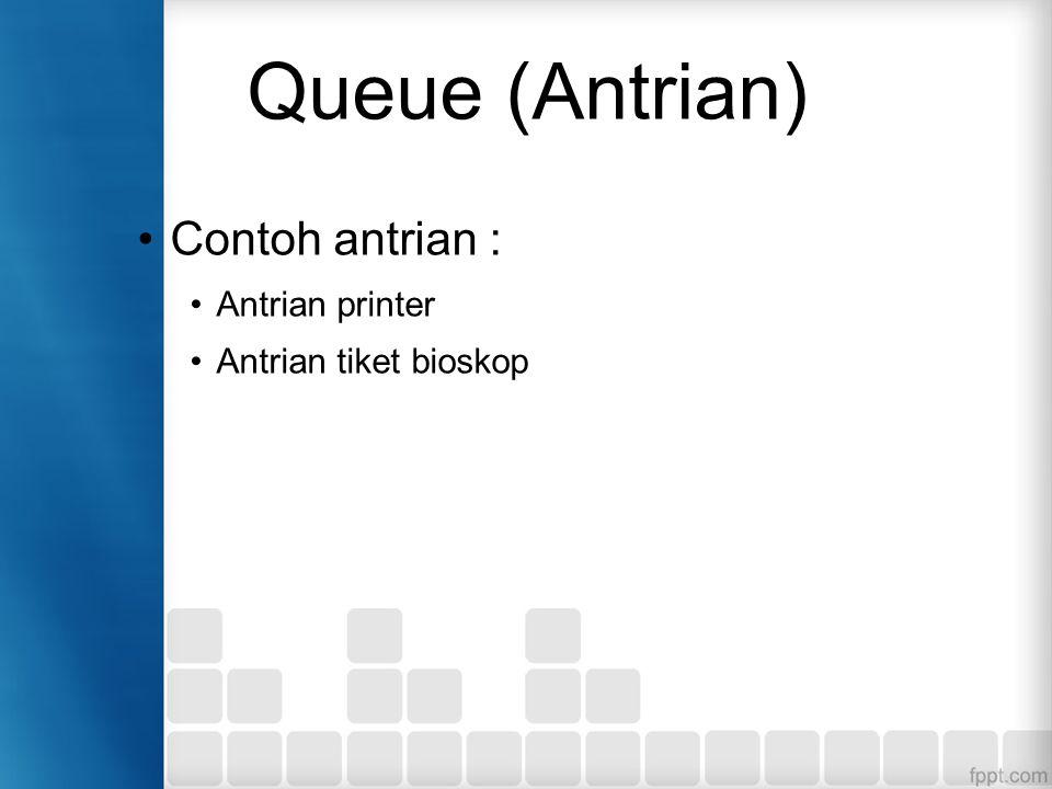 Pengertian Queue (antrian) adalah struktur data dimana proses pengambilan dan penambahan element dilakukan pada ujung yang berbeda.
