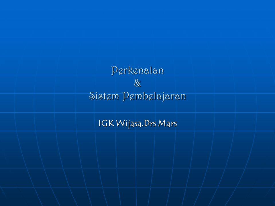Perkenalan & Sistem Pembelajaran IGK Wijasa.Drs Mars