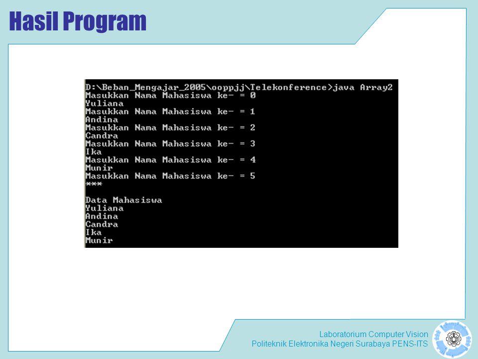 Laboratorium Computer Vision Politeknik Elektronika Negeri Surabaya PENS-ITS Hasil Program