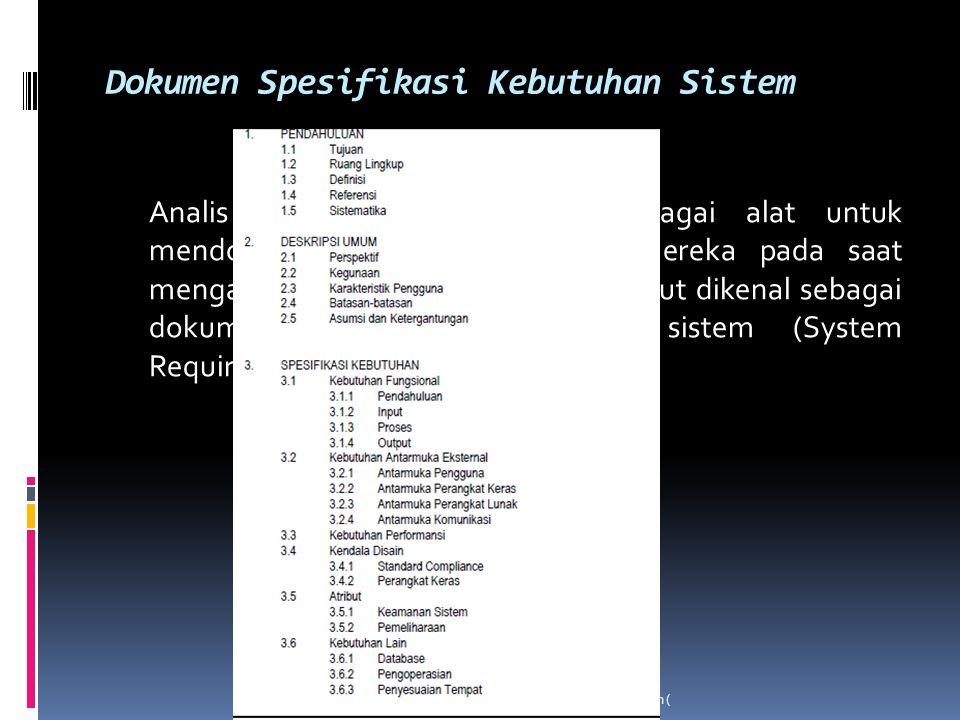 Dokumen Spesifikasi Kebutuhan Sistem Analis sistem menggunakan berbagai alat untuk mendokumentaskan penemuan mmereka pada saat menganalisis sistem.