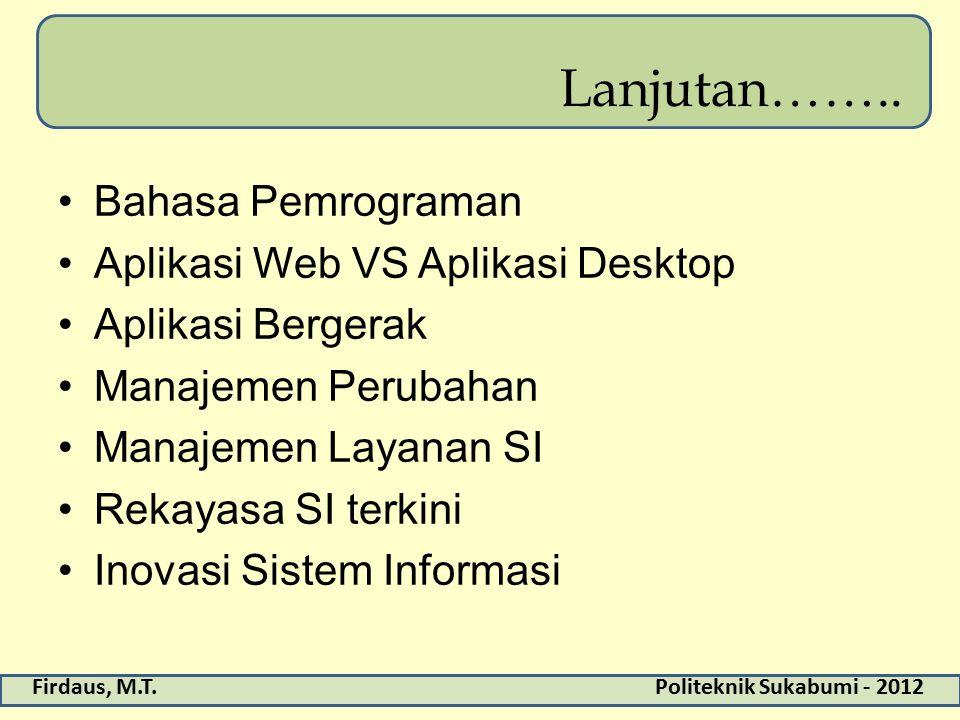 Firdaus, M.T.Politeknik Sukabumi - 2012 Lanjutan……..