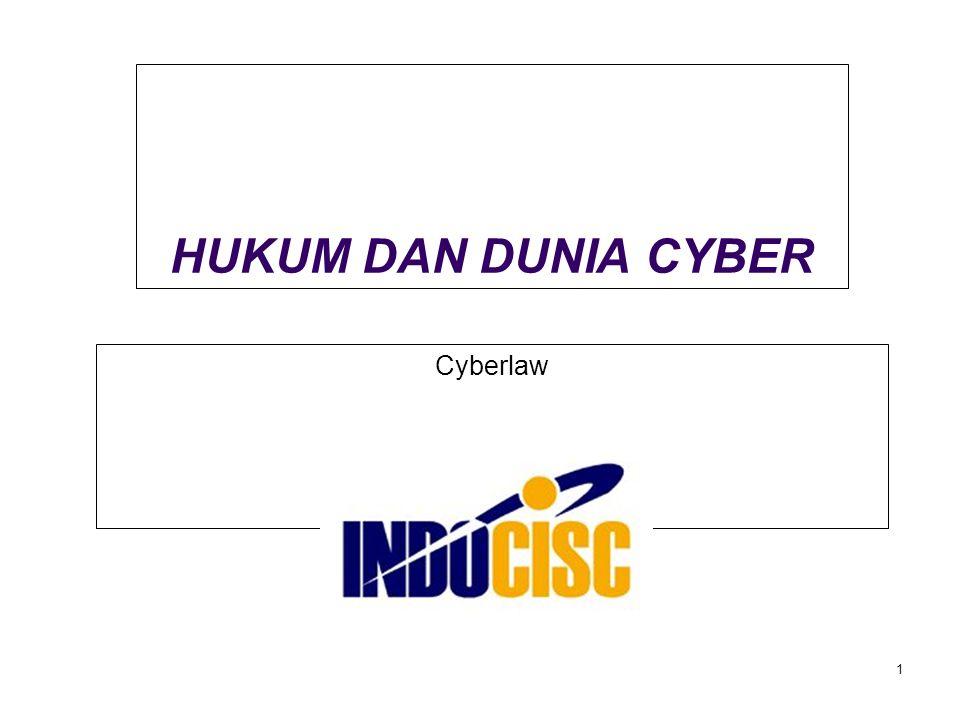 1 HUKUM DAN DUNIA CYBER Cyberlaw