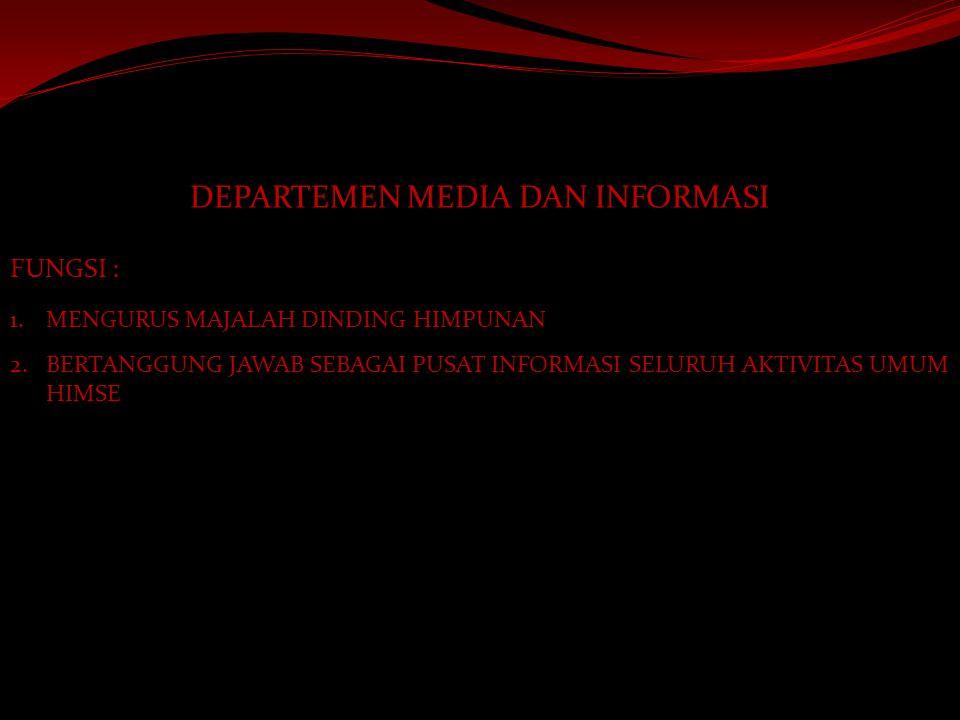 DEPARTEMEN KESEJAHTERAAN MAHASISWA FUNGSI : 1.MENYEDIAKAN INFORMASI SUMBER-SUMBER BEASISWA BAGI PENGURUS DAN ANGGOTA HIMSE 2.