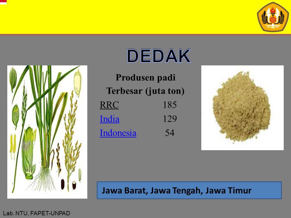 Lab. NTU, FAPET-UNPAD Jawa Barat, Jawa Tengah, Jawa Timur Produsen padi Terbesar (juta ton) RRC185 India 129 Indonesia 54