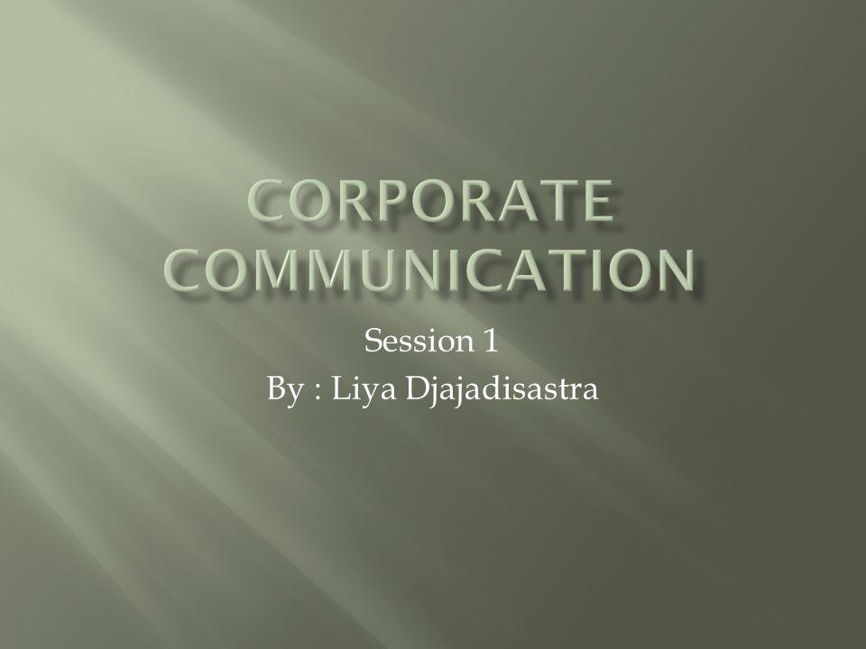 Session 1 By : Liya Djajadisastra