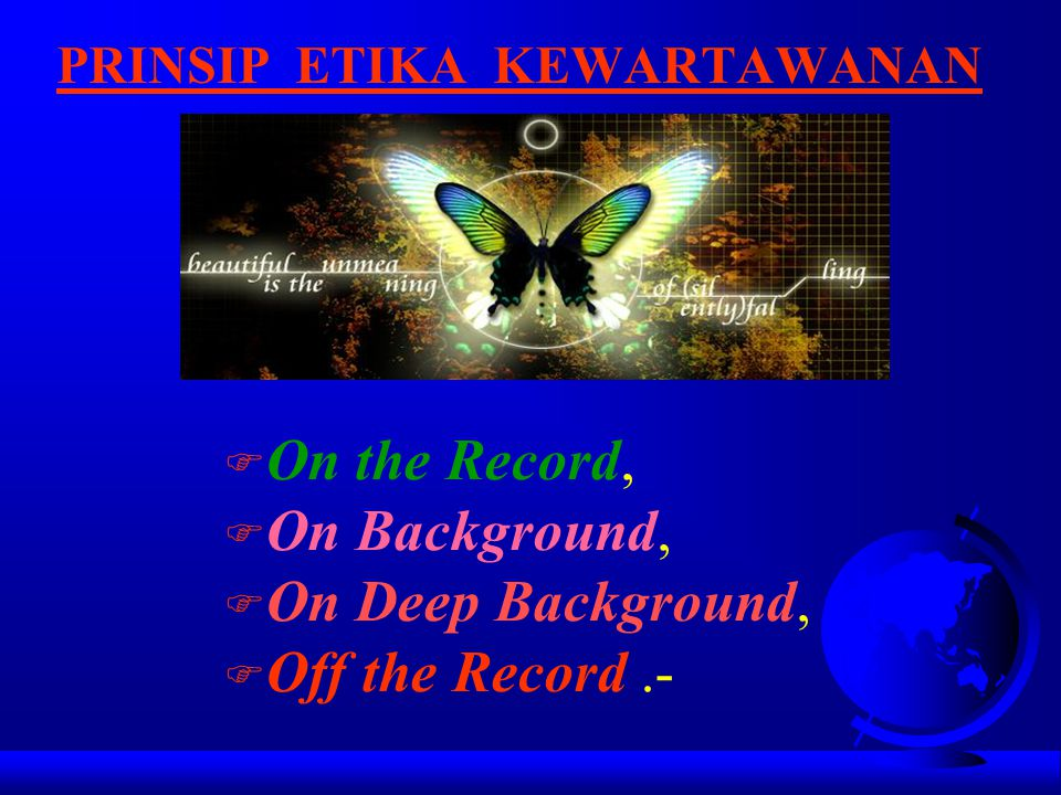 ETIKA KEWARTAWANAN F conforming to accepted standards: consistent with agreed principles of correct moral conduct, while such activities are not stric