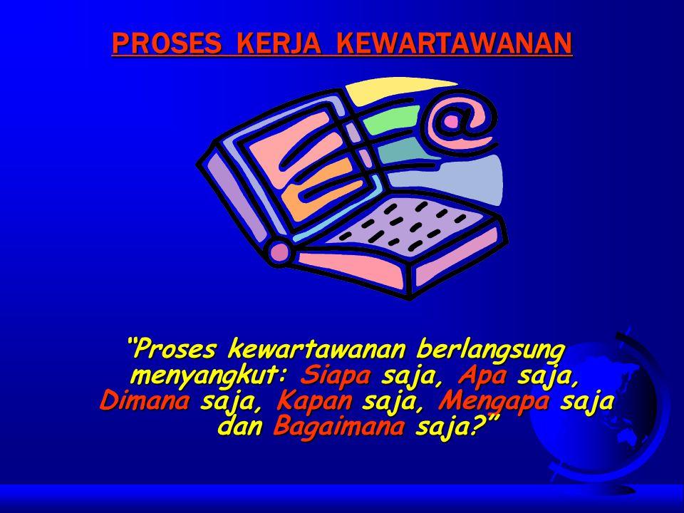 PROFESI KEWARTAWANAN Wartawan dalam tugasnya memanfaatkan semua keahlian untuk mempublikasikan berita demi kepentingan publiknya.-