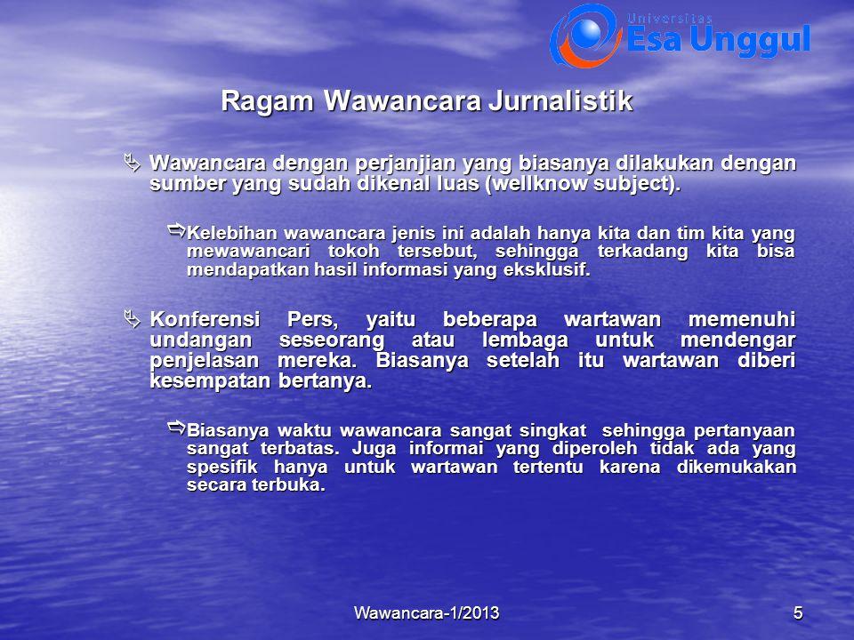 Wawancara-1/20135 Ragam Wawancara Jurnalistik  Wawancara dengan perjanjian yang biasanya dilakukan dengan sumber yang sudah dikenal luas (wellknow su