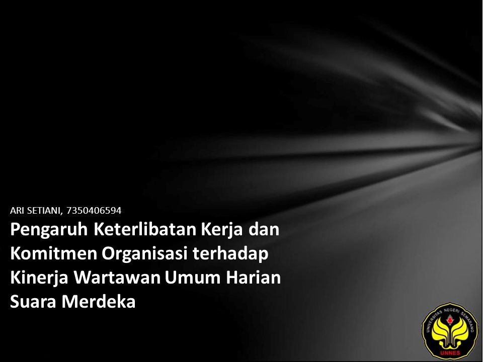 Identitas Mahasiswa - NAMA : ARI SETIANI - NIM : 7350406594 - PRODI : Manajemen (Sumber Daya Manusia) - JURUSAN : Manajemen - FAKULTAS : Ekonomi - EMAIL : arisetiani pada domain ymail.com - PEMBIMBING 1 : Dra.
