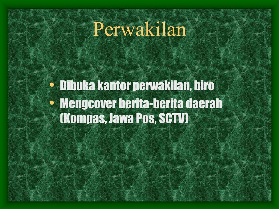 Perwakilan Dibuka kantor perwakilan, biro Mengcover berita-berita daerah (Kompas, Jawa Pos, SCTV)