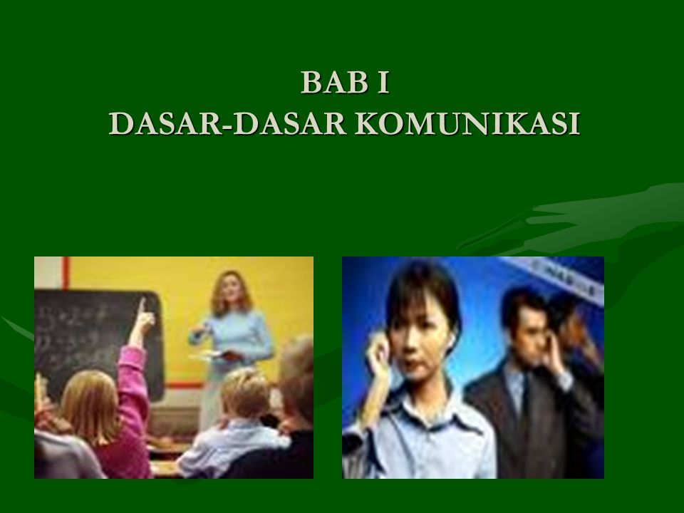 Bentuk Dasar Komunikasi Komunikasi pada dasarnya terdiri dari dua bentuk, yaitu:Komunikasi pada dasarnya terdiri dari dua bentuk, yaitu: 1.Komunikasi verbal 2.Komunikasi non verbal