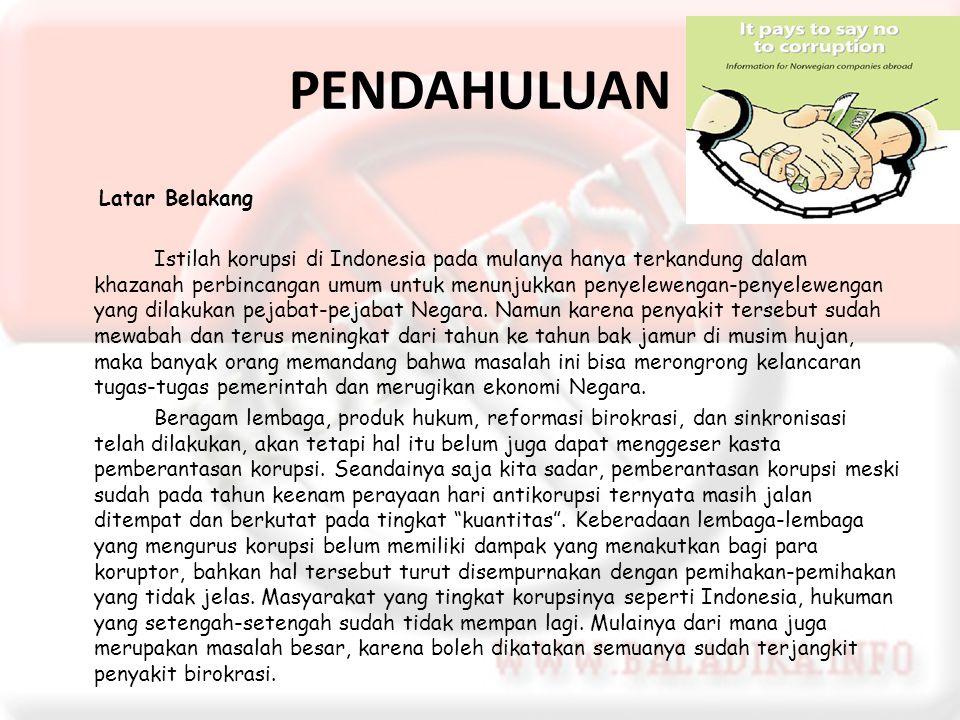 PEMBAHASAN Kendala-Kendala Yang Dihadapi Dalam Pemberantasan Korupsi di Indonesia Korupsi dapat terjadi di negara maju maupun negara berkembang seperti Indonesia.