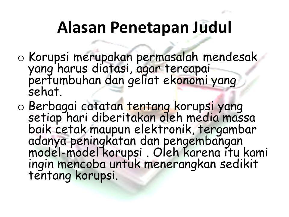 Rumusan Masalah o Kendala/hambatan-hambatan apa saja yang dihadapi dalam pemberantasan korupsi di Indonesia .