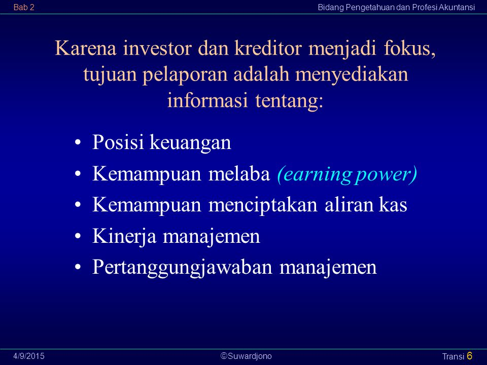  Suwardjono Bab 2Bidang Pengetahuan dan Profesi Akuntansi 4/9/2015 Transi 7 Akuntansi sebagai Bahasa Bisnis Salah satu penentu keefektifan berbahasa adalah adanya pedoman bersama yang disepakati.