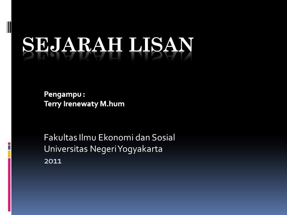 Pengampu : Terry Irenewaty M.hum Fakultas Ilmu Ekonomi dan Sosial Universitas Negeri Yogyakarta 2011