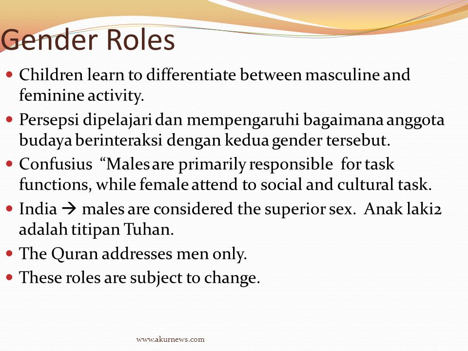 Gender Roles Children learn to differentiate between masculine and feminine activity.