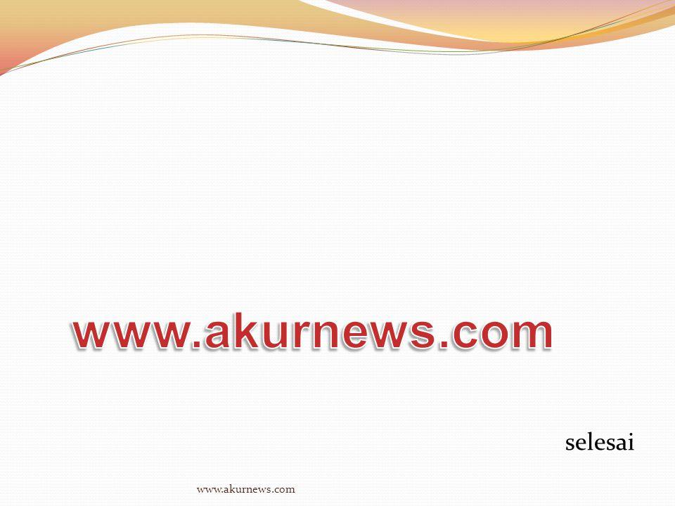 selesai www.akurnews.com