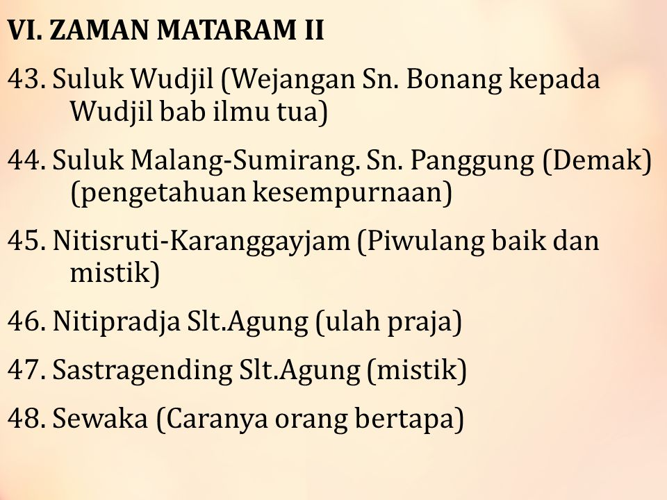 VI.ZAMAN MATARAM II 43. Suluk Wudjil (Wejangan Sn.