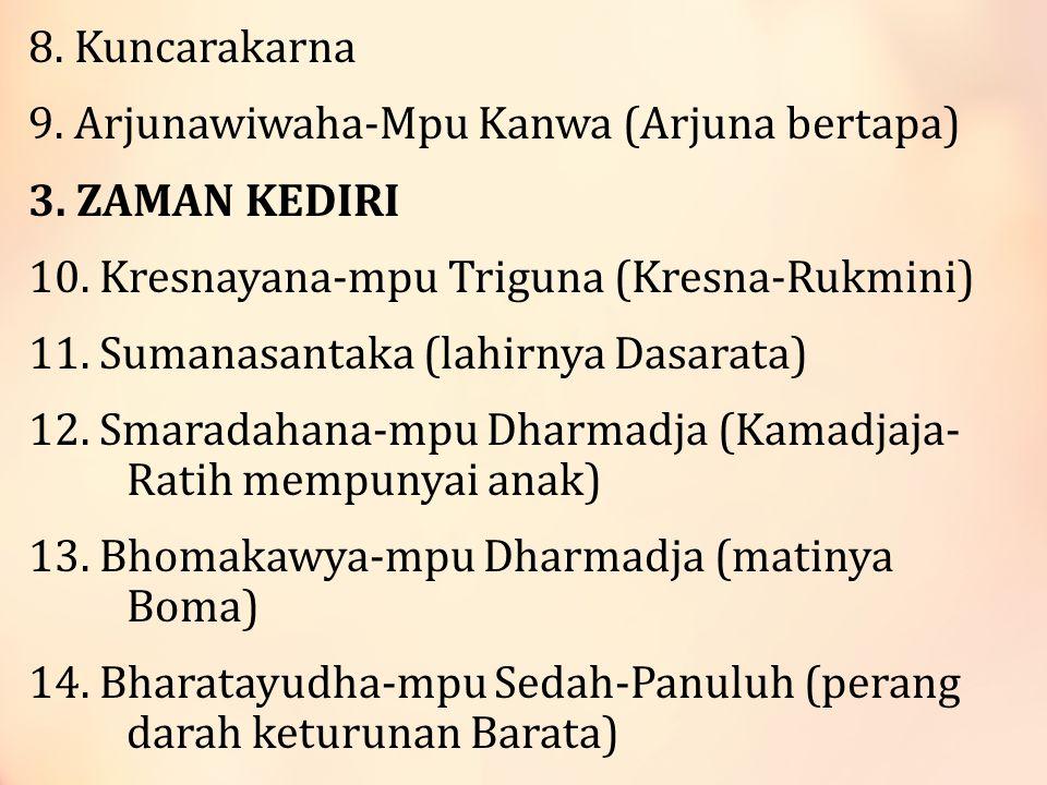 15.Hariwanga-mpu Panuluh (pernikahan Kresna) 16.