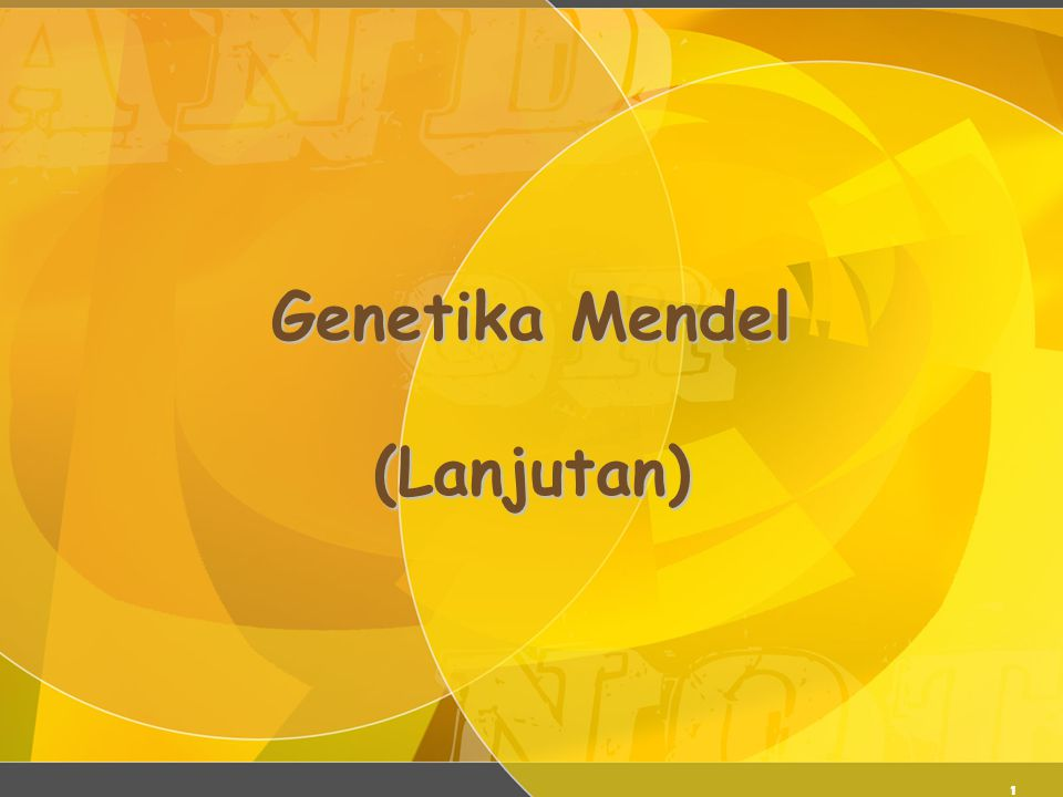 1 Genetika Mendel (Lanjutan)