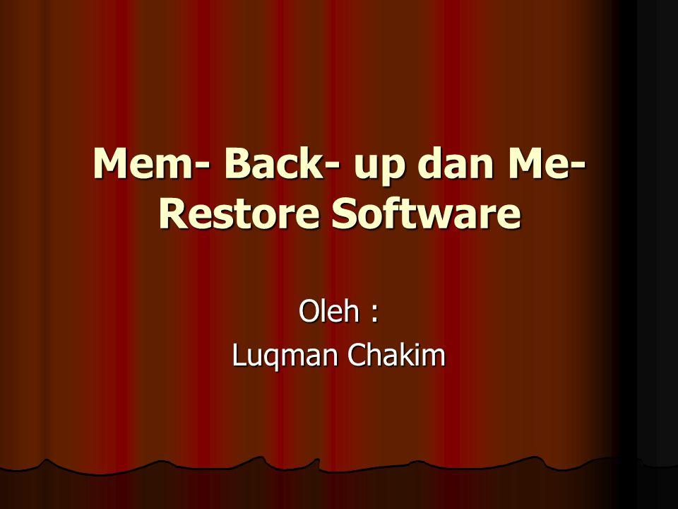 Prosedur Backup Software Media penyimpan adalah bagian komputer yang mempunyai kerja sebagai penyimpan software dan program.