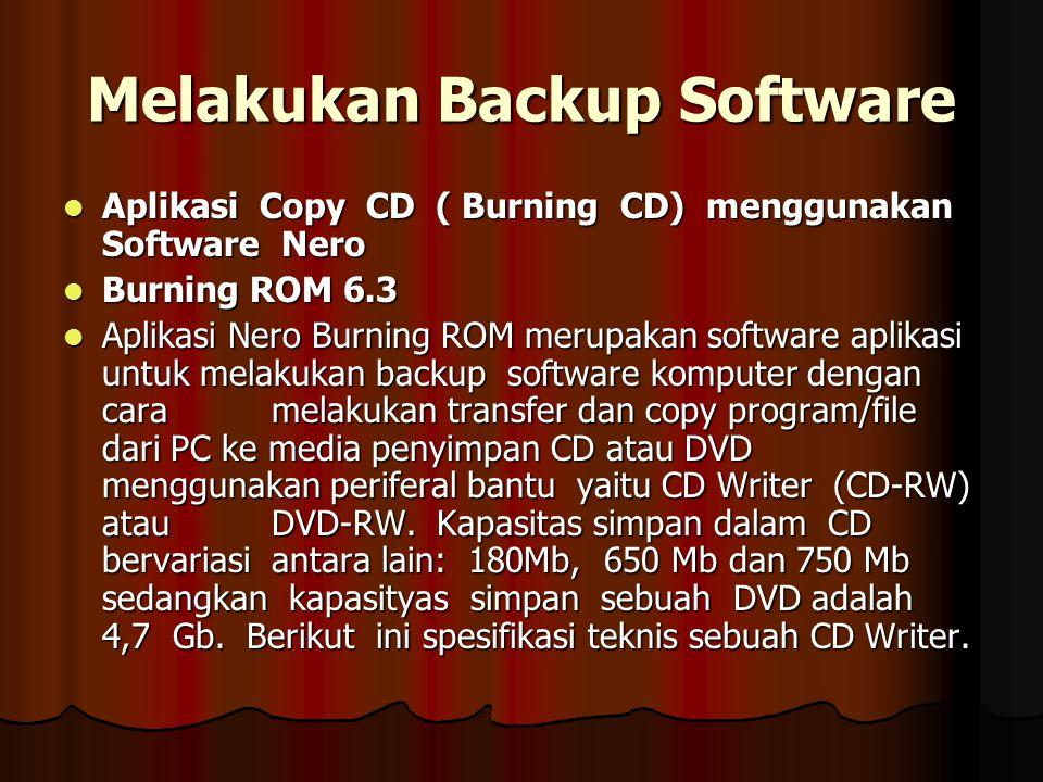 Melakukan Backup Software Aplikasi Copy CD ( Burning CD) menggunakan Software Nero Aplikasi Copy CD ( Burning CD) menggunakan Software Nero Burning RO