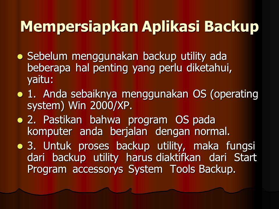 Instalasi Aplikasi backup utility dari Windows 2000 Profesional Aktifkan program backup utility dengan Klik Start Program accessorys System Tools Backup.