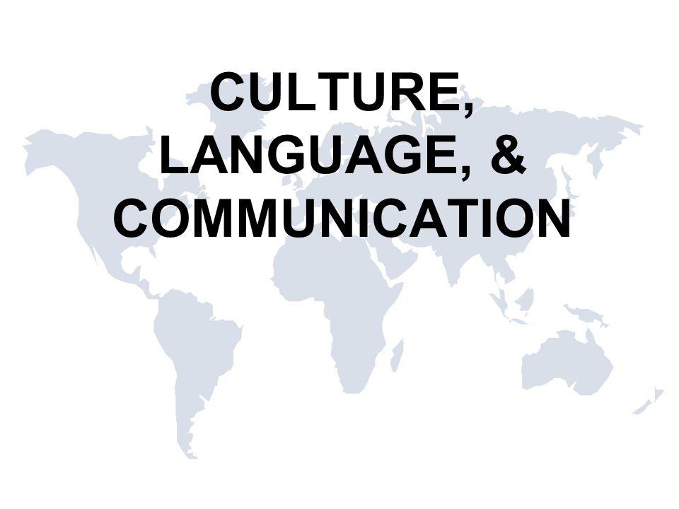 CULTURE, LANGUAGE, & COMMUNICATION