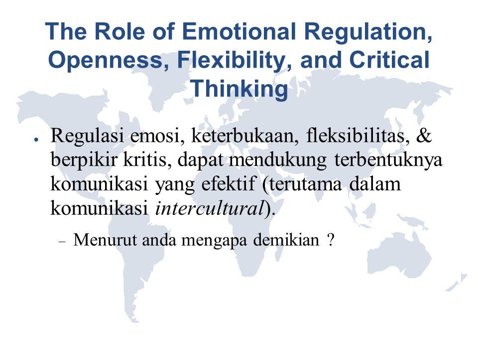 The Role of Emotional Regulation, Openness, Flexibility, and Critical Thinking ● Regulasi emosi, keterbukaan, fleksibilitas, & berpikir kritis, dapat