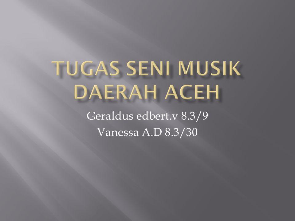 Geraldus edbert.v 8.3/9 Vanessa A.D 8.3/30