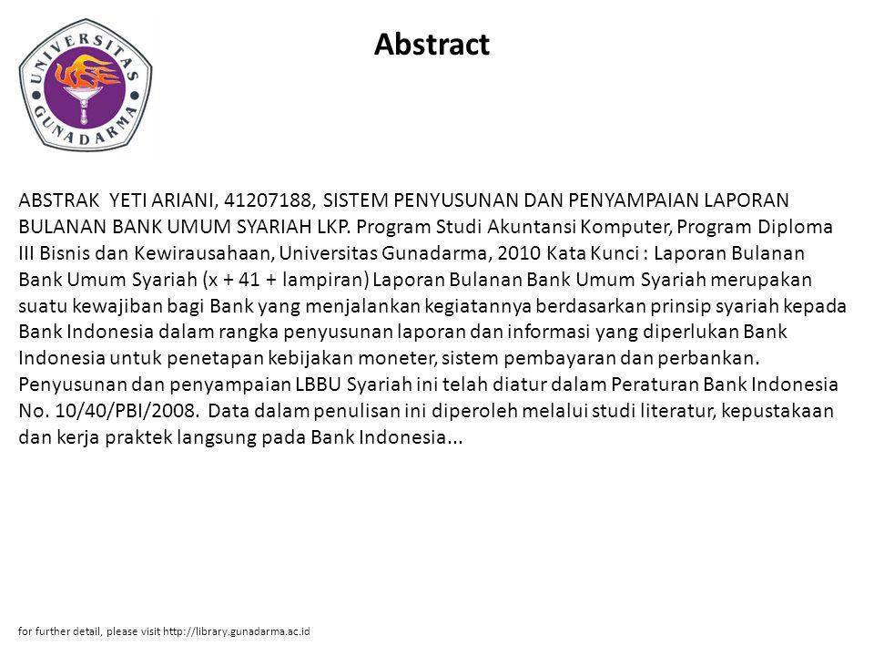 Abstract ABSTRAK YETI ARIANI, 41207188, SISTEM PENYUSUNAN DAN PENYAMPAIAN LAPORAN BULANAN BANK UMUM SYARIAH LKP.