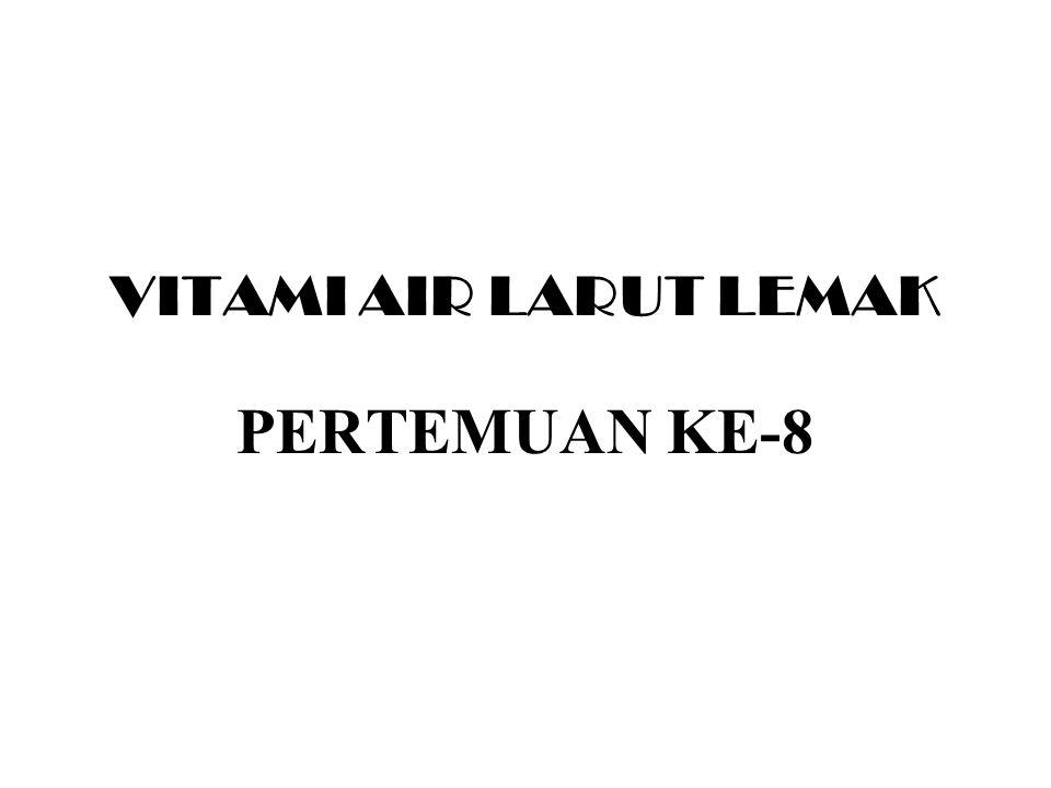 Kebutuhan & sumber dlm b.m Keb 1000 RE (pria dws), 800 RE (wanita dws) Sumber : hati, minyak ikan, susu yg difortifikasi, telur.