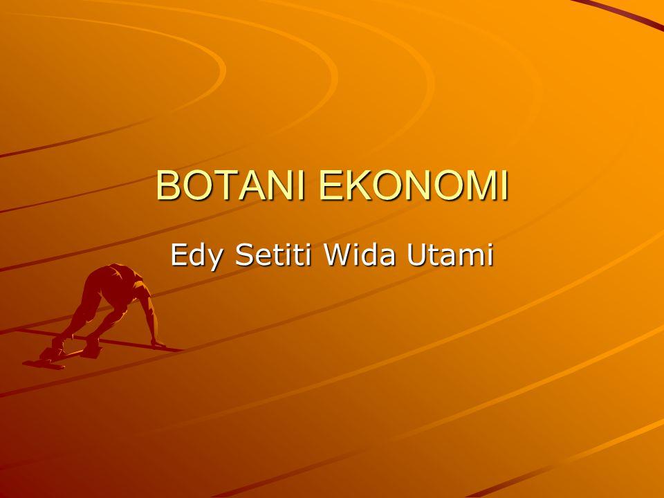 BOTANI EKONOMI Edy Setiti Wida Utami
