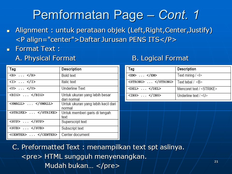 21 Alignment : untuk perataan objek (Left,Right,Center,Justify) Alignment : untuk perataan objek (Left,Right,Center,Justify) Daftar Jurusan PENS ITS Daftar Jurusan PENS ITS Format Text : Format Text : A.