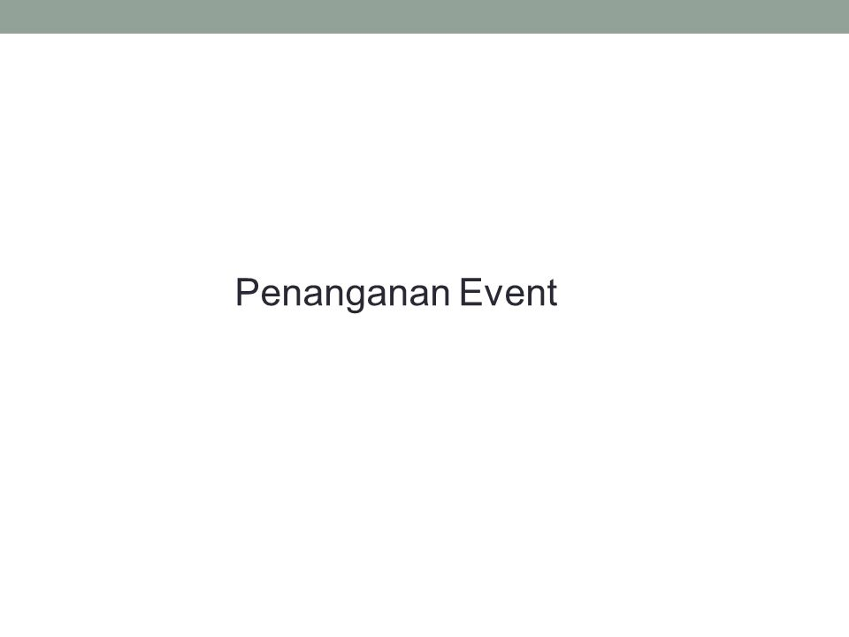 Penanganan Event