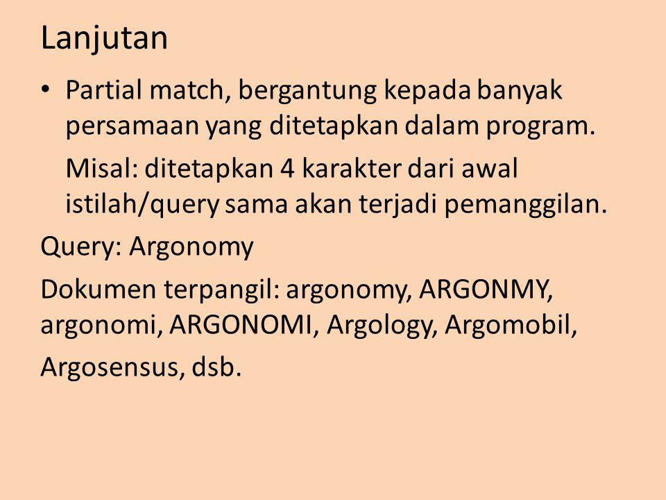 Lanjutan Partial match, bergantung kepada banyak persamaan yang ditetapkan dalam program.