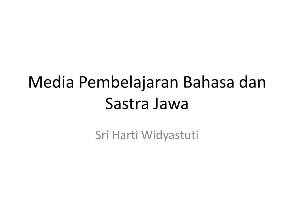 Media Pembelajaran Bahasa dan Sastra Jawa Sri Harti Widyastuti
