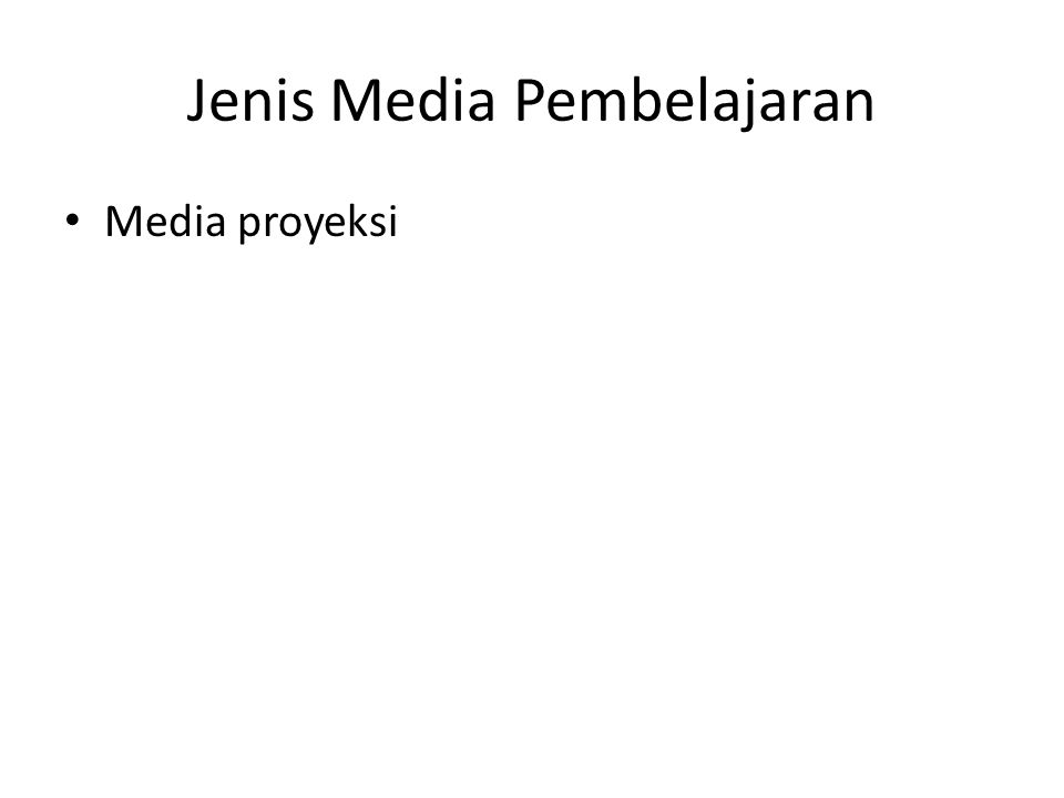 Jenis Media Pembelajaran Media proyeksi