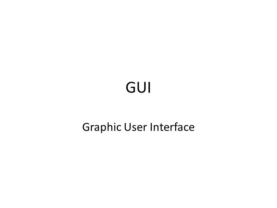 PENGERTIAN GUI Interface berfungsi sebagai sarana bantu agar user dapat berinteraksi dengan program GUI (Graphic User Interface ) – Interface yang digunakan dalam bentuk grafik