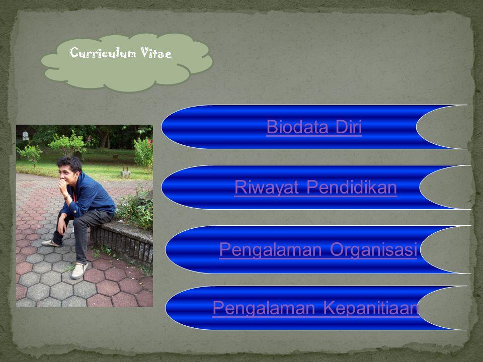 Curriculum Vitae Biodata Diri Riwayat Pendidikan Pengalaman Organisasi Pengalaman Kepanitiaan