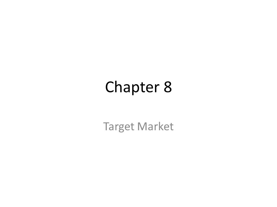 Chapter 8 Target Market