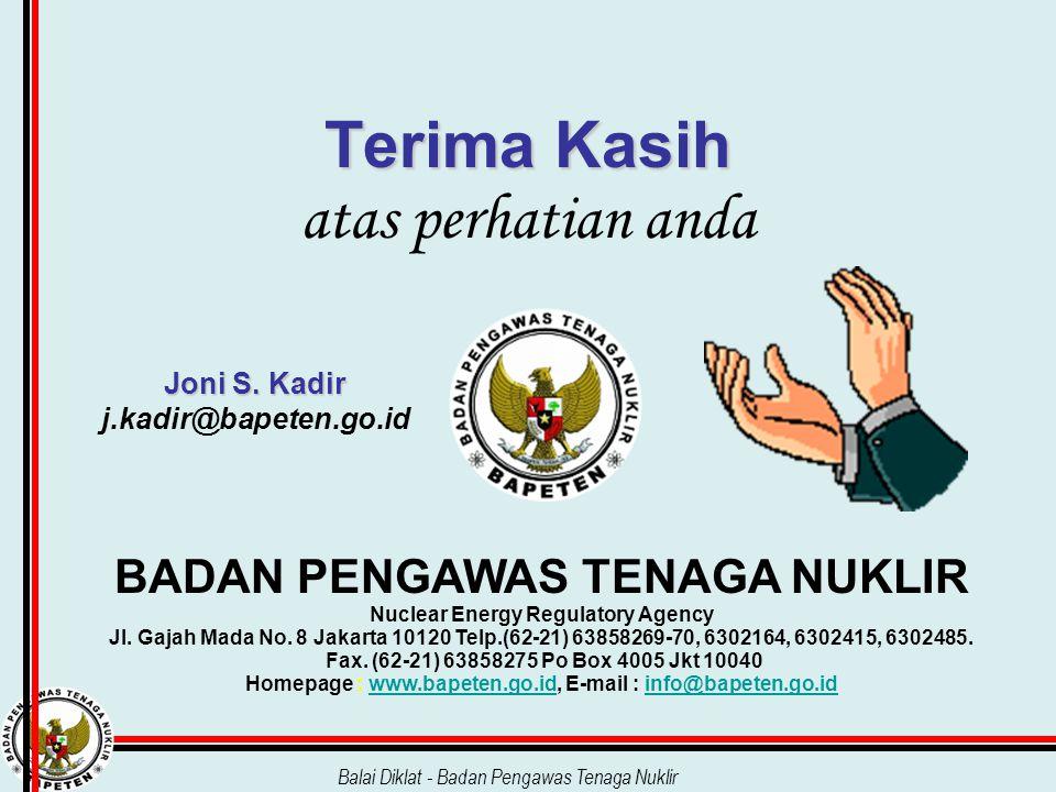 Balai Diklat - Badan Pengawas Tenaga Nuklir BADAN PENGAWAS TENAGA NUKLIR Nuclear Energy Regulatory Agency Jl. Gajah Mada No. 8 Jakarta 10120 Telp.(62-