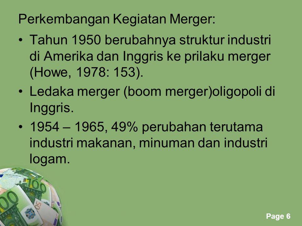 Powerpoint Templates Page 7 Kegiatan merger mempengaruhi industri 1959 – 1968 dari 30 perusahaan utama yang merger hanya 1 dari 5 perusahaan yang mencapai tingkat keuntungan di atas median.