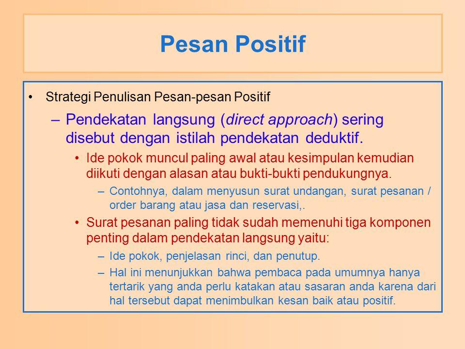 Pesan Positif Strategi Penulisan Pesan-pesan Positif –Pendekatan langsung (direct approach) sering disebut dengan istilah pendekatan deduktif. Ide pok