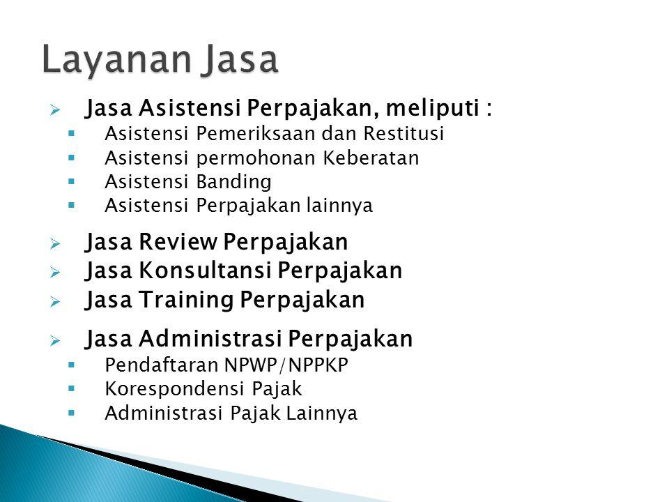 2.Jasa di bidang Akuntansi dan Pembukuan  Penyusunan Laporan Keuangan bulanan dan Tahunan 3.