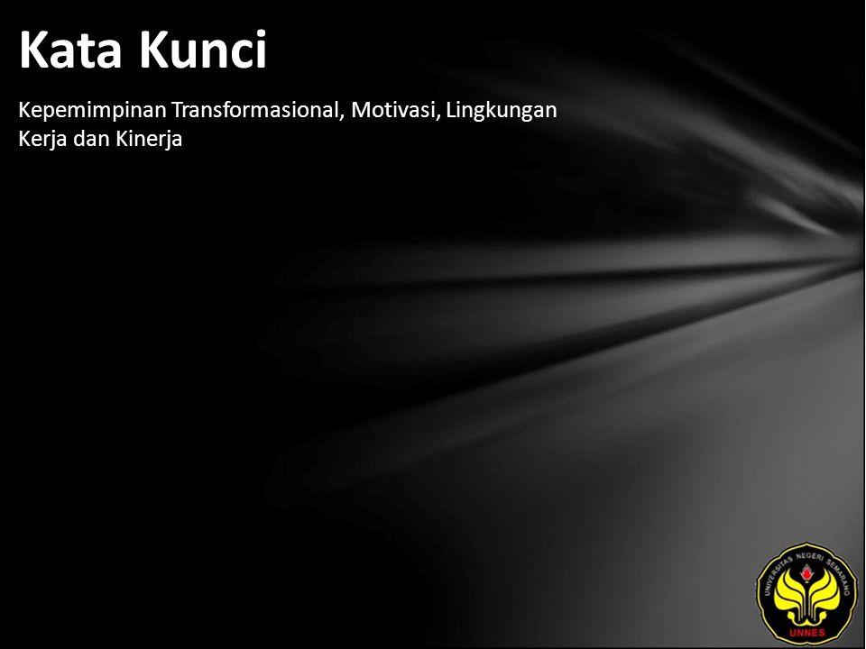 Kata Kunci Kepemimpinan Transformasional, Motivasi, Lingkungan Kerja dan Kinerja