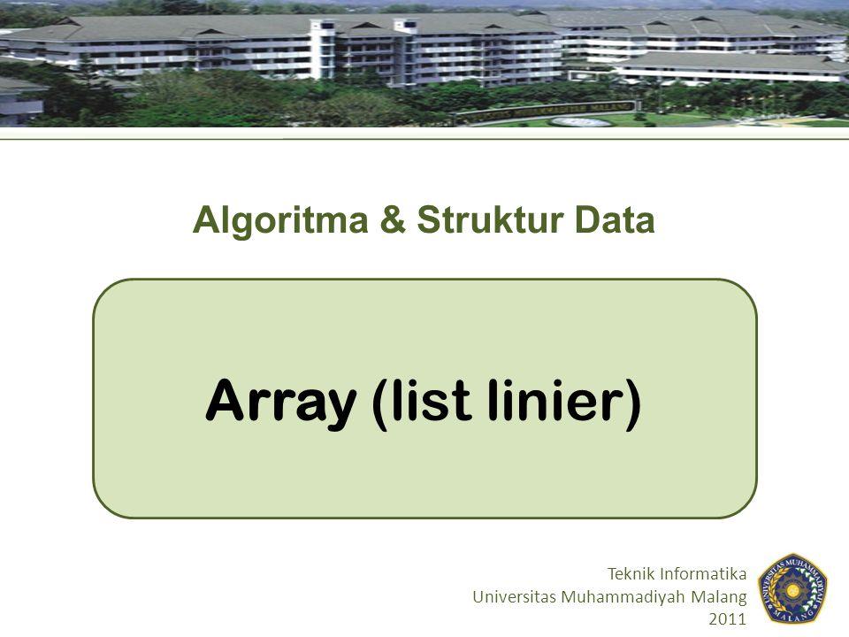 Tujuan Instruksional Mahasiswa mampu : – Memahami cara pengoperasian struktur data array – Memahami kelebihan dan kekurangan struktur data array – Mengimplementasikan struktur data array kedalam sebuah algoritma