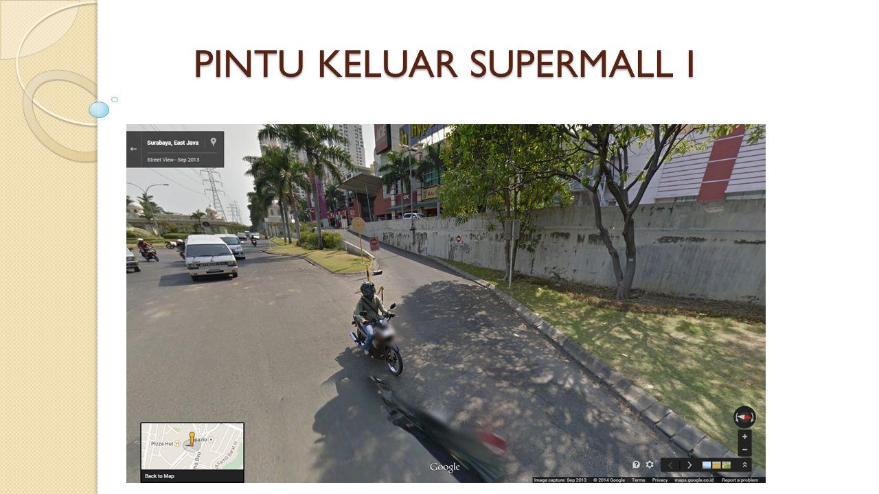 PINTU KELUAR SUPERMALL I