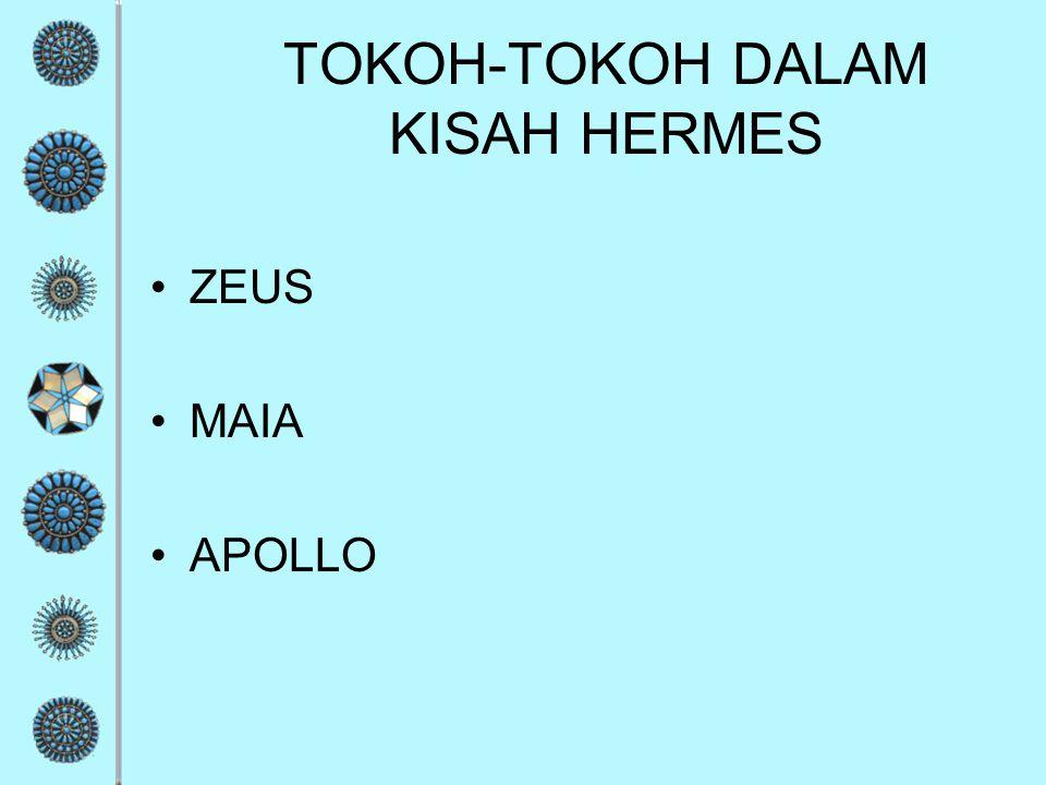 TOKOH-TOKOH DALAM KISAH HERMES ZEUS MAIA APOLLO