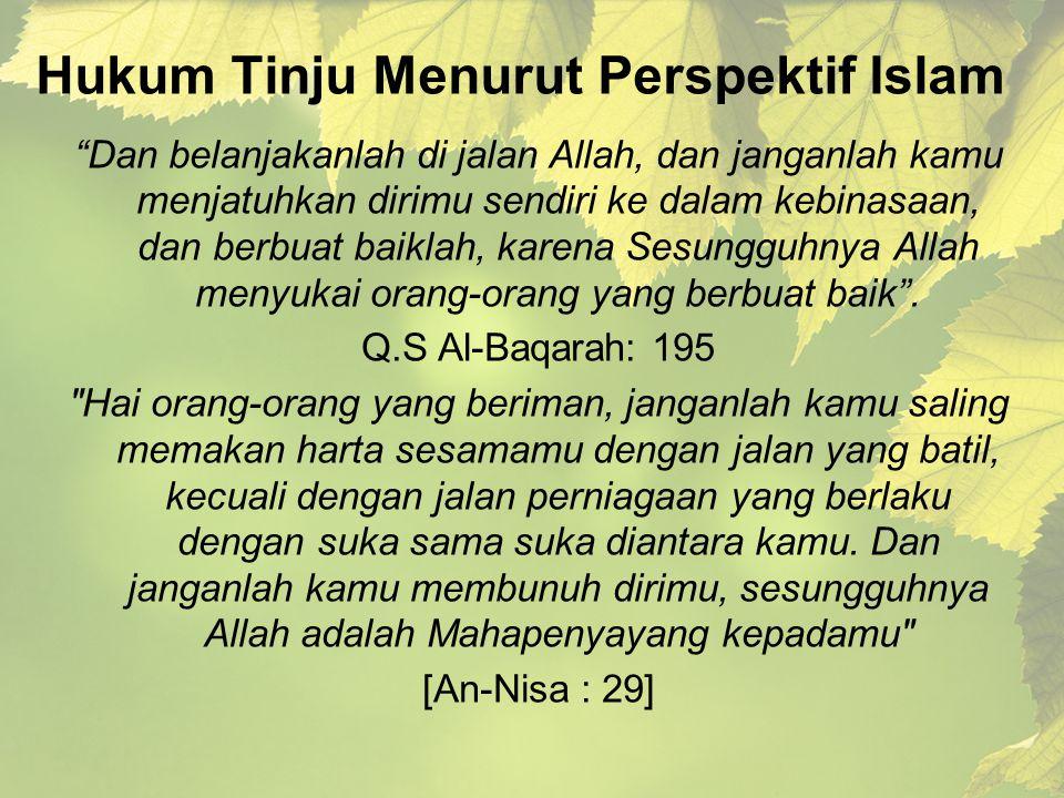 "Hukum Tinju Menurut Perspektif Islam ""Dan belanjakanlah di jalan Allah, dan janganlah kamu menjatuhkan dirimu sendiri ke dalam kebinasaan, dan berbuat"